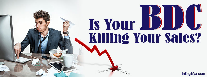 Is Your BDC Killing Your Sales?