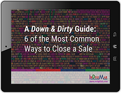A Down & Dirty Guide: 6 Common Ways to Close a Sale