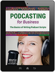 Podcasting for Business: The Basics of Writing Podcast Scripts